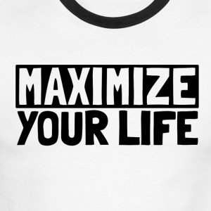 Maximize Your Life - Men's Ringer T-Shirt
