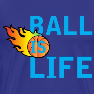 Ball is Life dark blue t shirt - Men's Premium T-Shirt