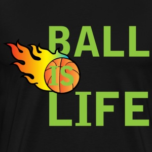 Ball is Life black t shirt - Men's Premium T-Shirt