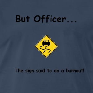 But Officer T-Shirts - Men's Premium T-Shirt