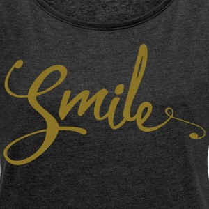 Smile Funny Quote T-Shirts - Women´s Rolled Sleeve Boxy T-Shirt