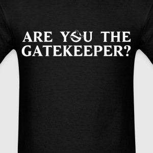 Are you the Gatekeeper? - Men's T-Shirt