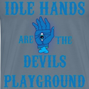 Idle Hands are the Devils Playground t shirt - Men's Premium T-Shirt