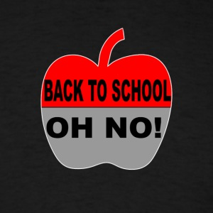 Back To School Oh No - Men's T-Shirt
