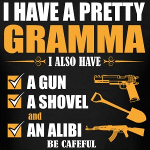 I have Pretty Gramma I Also Must A Gun A Showel an - Men's T-Shirt