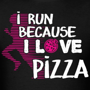 I Run Because I Love Pizza - Men's T-Shirt