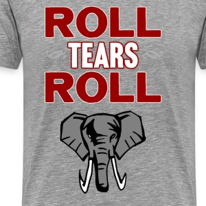 Roll Tears Roll T-Shirts - Men's Premium T-Shirt