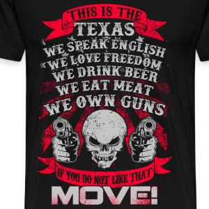 This is the Texas - If you do not like that, move - Men's Premium T-Shirt