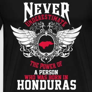 Who was born in Honduras - Never underestimate - Men's Premium T-Shirt