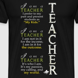 Teacher - It's who I am, my passion, my calling - Men's Premium T-Shirt