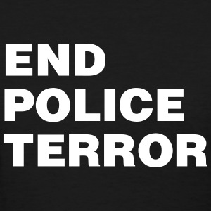 End Police Terror - Women's T-Shirt