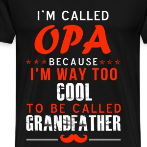 Opa - I'm way too cool to be called Grandfather - Men's Premium T-Shirt