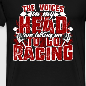 Racing - The voices in my head telling me to race - Men's Premium T-Shirt