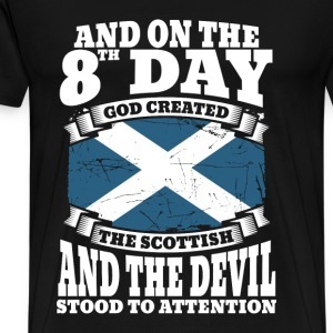 Scottish - On the 8th day god created the scottish - Men's Premium T-Shirt