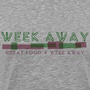 Week Away / Great Food A Week Away T-Shirts - Men's Premium T-Shirt