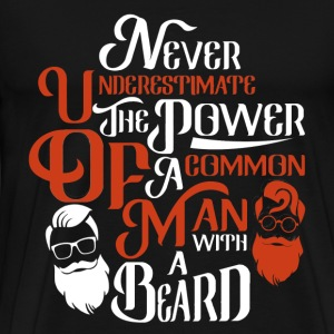 Beard - Power of a comman man with beard tee - Men's Premium T-Shirt