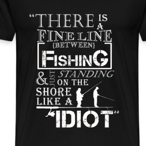 Fishing - The fine line between fishing  - Men's Premium T-Shirt