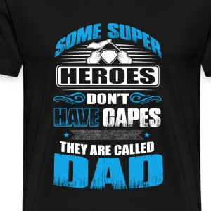 Heroes that don't have capes - dad Fathers Day - Men's Premium T-Shirt