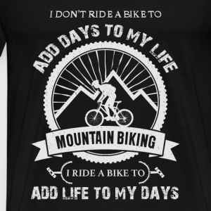 Mountain biking - I ride to add life to my days - Men's Premium T-Shirt