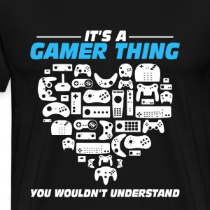 Gamer - It's a gamer thing you wouldn't understand - Men's Premium T-Shirt