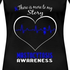 Mastocytosis awareness - More to my story t - shir - Women's Premium T-Shirt