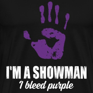 Showman - I'm a showman I bleed purple t-shirt - Men's Premium T-Shirt