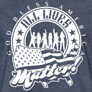 ALL LIVES MATTER - Fitted Cotton/Poly T-Shirt by Next Level