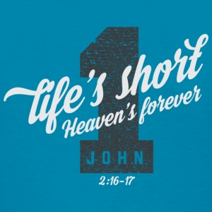 Life is short T-Shirts - Women's T-Shirt
