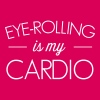 Eyerolling is my cardio T-Shirts - Women's Premium T-Shirt