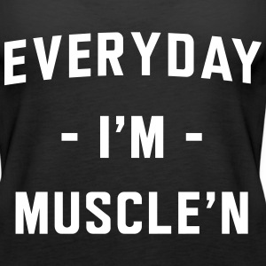 Everyday I'm muscle'n Tanks - Women's Premium Tank Top