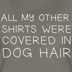All my other shirts were covered in dog hair T-Shirts - Women's Premium T-Shirt
