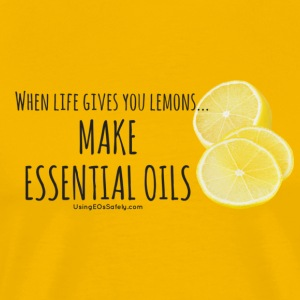 When life gives you lemons, Make Essential Oils  - Men's Premium T-Shirt