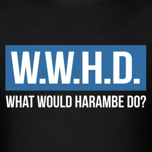 WWHD - What Would Harambe Do T-shirt - Men's T-Shirt