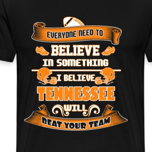 Tennessee - I believe tennessee will beat ur team - Men's Premium T-Shirt