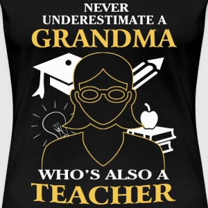 Grandma - A grandma who is also a teacher tee - Women's Premium T-Shirt