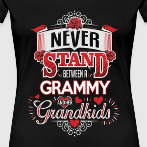 Grammy - Never stand between her and grandkids - Women's Premium T-Shirt