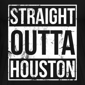 Houston - Straight outta houston awesome t-shirt - Men's Premium T-Shirt