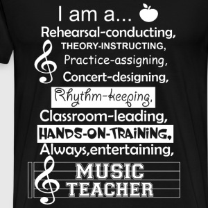 Music teacher - I am a rehearsal - conducting tee - Men's Premium T-Shirt