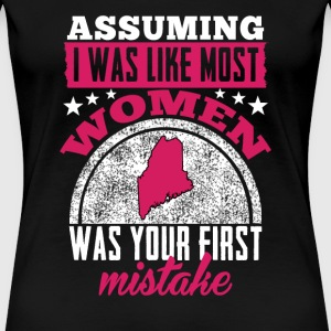 Maine girl - Assuming I was like most women is ... - Women's Premium T-Shirt