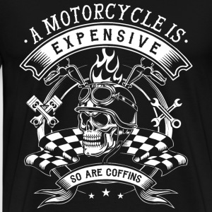 Motorcycle - Motorcycle is expensive t-shirt - Men's Premium T-Shirt
