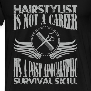 Hairdresser - It's a survival skill awesome tee - Men's Premium T-Shirt