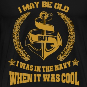 Navy - I was in the navy when it was cool t - shir - Men's Premium T-Shirt