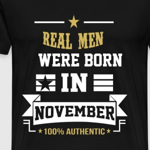November - Real men were born in november t - shir - Men's Premium T-Shirt
