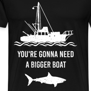Shark - You're gonna need a biggber boat t-shirt - Men's Premium T-Shirt