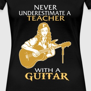 Teacher - A teacher with a guitar awesome t - shir - Women's Premium T-Shirt