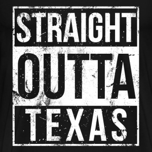 Texas - Straight outta Texas awesome t-shirt - Men's Premium T-Shirt