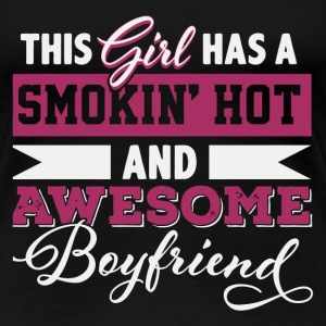 This girl has a smoking hot boyfriend tee - Women's Premium T-Shirt