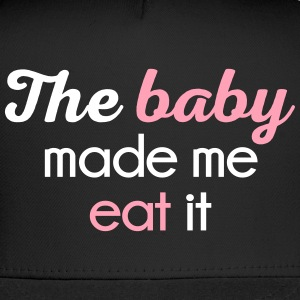 The Baby Made Me Funny Quote Sportswear - Trucker Cap