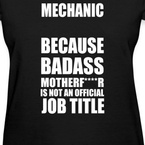 Badass Mechanic - Women's T-Shirt