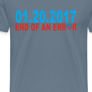 01_20_2017_end_of_and_error_obama_ - Men's Premium T-Shirt